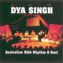 Australian Sikh Rhythm & Soul, Dya Singh