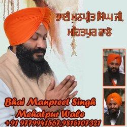 Bhai Manpreet singh mehatpur wale 9779941567