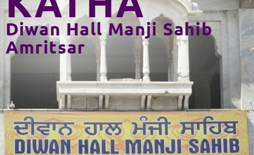 Katha - Diwan Hall Manji Sahib - Amritsar Playlist   SikhNet